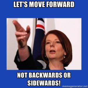 Julia gillard moving forwards